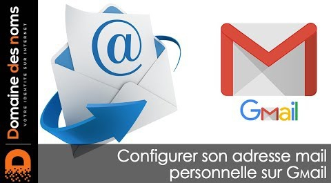 Embedded thumbnail for Configurer votre adresse mail sur Gmail